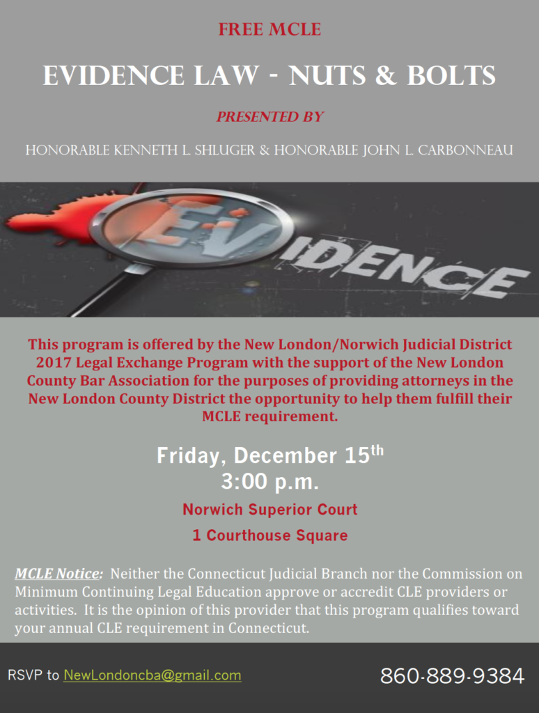 MCLE - Evidence Law - Nuts & Bolts @ Norwich Superior Court   Norwich   Connecticut   United States